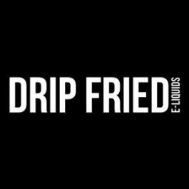Drip Fried