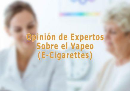 Opiniones de Expertos sobre El Vapeo (Cigarrillo Electrónico)